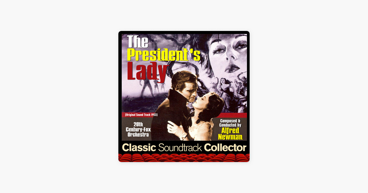 The President's Lady (Original Soundtrack) [1953] by Alfred Newman & The  20th Century Fox Orchestra