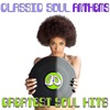 Classic Soul Anthems 30 Greatest Soul Hits