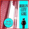 Berlin City Girl - Single