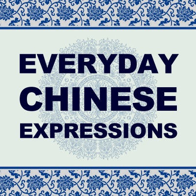 Podcast everyday chinese expressions mandarin m4hsunfo
