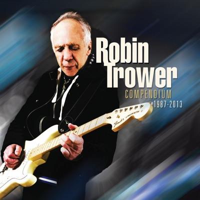 Compendium 1987 - 2013 - Robin Trower