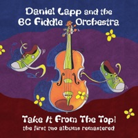 Take It from the Top! (Remastered Double Album) by Daniel Lapp & B.C. Fiddle Orchestra on Apple Music