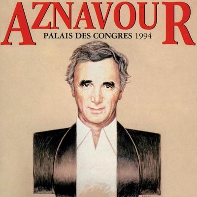 Aznavour au Palais des Congrès 1994 (Live) - Charles Aznavour