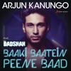 Baaki Baatein Peene Baad (Shots) [feat. Badshah] - Single