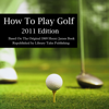 Henry James Wingham - How to Play Golf: 2011 Edition: Based on the Original 1869 Book (Unabridged) artwork