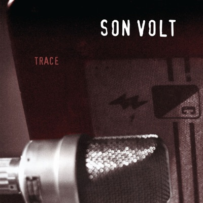 Trace (Expanded) [Remastered] - Son Volt