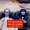 De Mannen Van De Radio - Hans Teeuwen & Pieter Bouwman