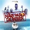 Não Paro de Beber (Ao Vivo) - Single ジャケット写真