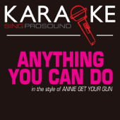 Anything You Can Do (Karaoke Instrumental Version) [In the Style of Annie Get Your Gun] - ProSound Karaoke Band