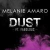 Dust (feat. Fabolous) - Single, Melanie Amaro
