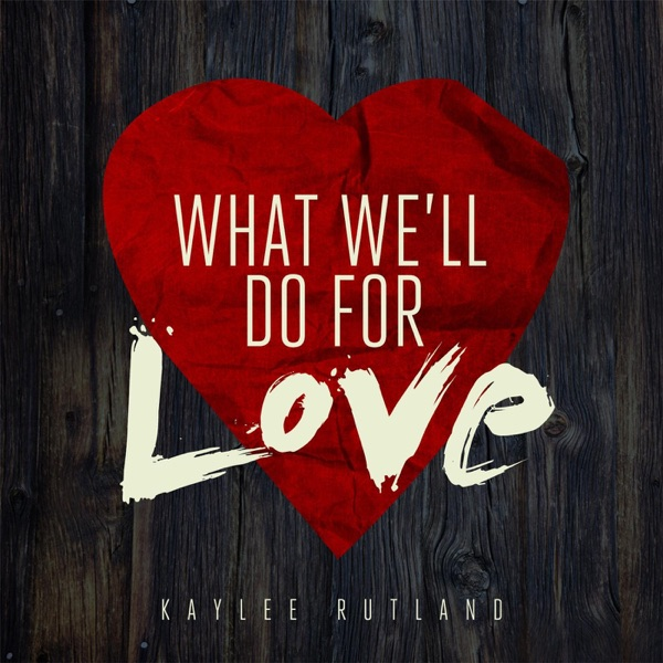 What We'll Do for Love - Single