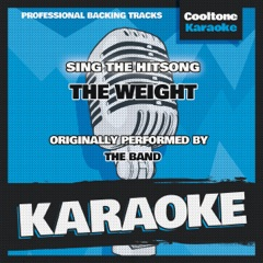 The Weight (Originally Performed by the Band) [Karaoke Version]