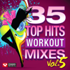 35 Top Hits, Vol. 5 - Workout Mixes (Unmixed Workout Music Ideal for Gym, Jogging, Running, Cycling, Cardio and Fitness) - Power Music Workout
