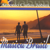 Música do Brasil: Antonio Carlos Jobim - Antônio Carlos Jobim