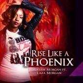 Rise Like a Phoenix (feat. Laza Morgan) - Single