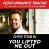 You Lifted Me Out (Performance Tracks) - EP, Chris Tomlin