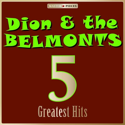 Masterpieces Presents Dion & The Belmonts: 5 Greatest Hits - EP - Dion and The Belmonts