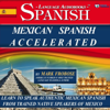Mark Frobose - Mexican Spanish Accelerated - 8 One Hour Audio Lessons (English and Spanish Edition) (Unabridged)  artwork