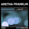 The Master Takes, Aretha Franklin