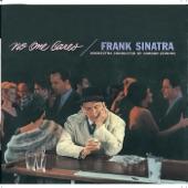Frank Sinatra - When No One Cares