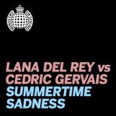 Summertime Sadness (Lana Del Rey vs. Cedric Gervais) [Cedric Gervais Remix] [Radio Edit]