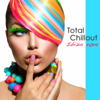 Total Chillout Ibiza 2014: Lounge Bar, Chill Out Music Grooves, Deep House & Soulful India Style Party Songs 2014 - Various Artists