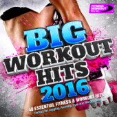 Big Workout Hits 2016 - 40 Essential Fitness & Workout Hits (Perfect for Jogging, Running, Gym and Weight Loss)