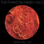 The Phantom Family Halo - Lightning On Your Face