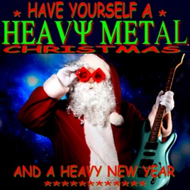 Heavy Metal Christmas.Have Yourself A Heavy Metal Christmas By Jimi Cringle