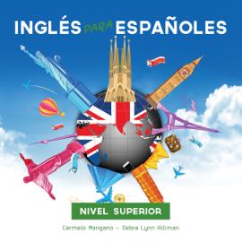 Curso Completo de Inglés, Inglés para Españoles (Nivel Superior): Full English Course, English for Spanish (Advanced Level) (Unabridged) audiobook