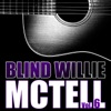 Blind Willie Mctell, Vol. 6, Blind Willie McTell