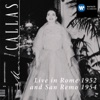 Live In Rome 1952 and San Remo 1954, Maria Callas