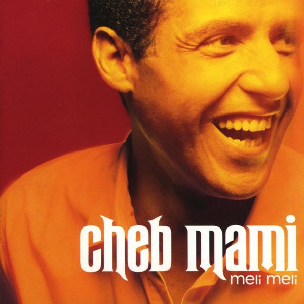 Cheb Mami - Meli Meli