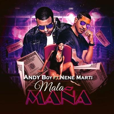Mala Maña (feat. Nene Marti) - Single - Andy Boy