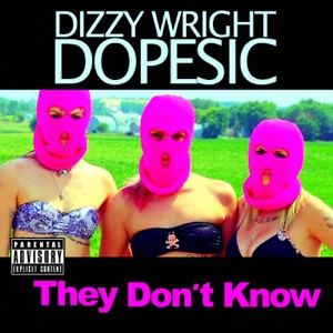 They Don't Know (feat. Dopesic) - Single Mp3 Download