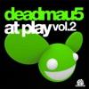 At Play Vol. 2, deadmau5