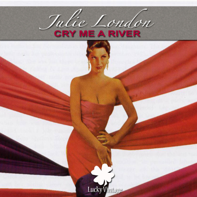 Cry Me a River - Julie London song