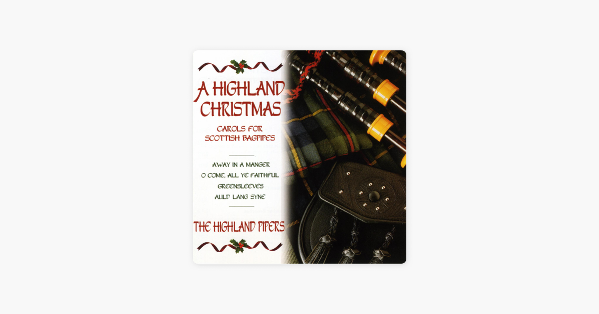 A Highland Christmas: Carols For Scottish Bagpipes by Highland Bagpipes