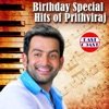 Birthday Special Hits of Prithviraj