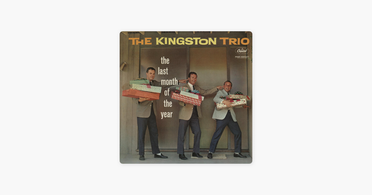 The Last Month Of The Year By The Kingston Trio On Apple Music