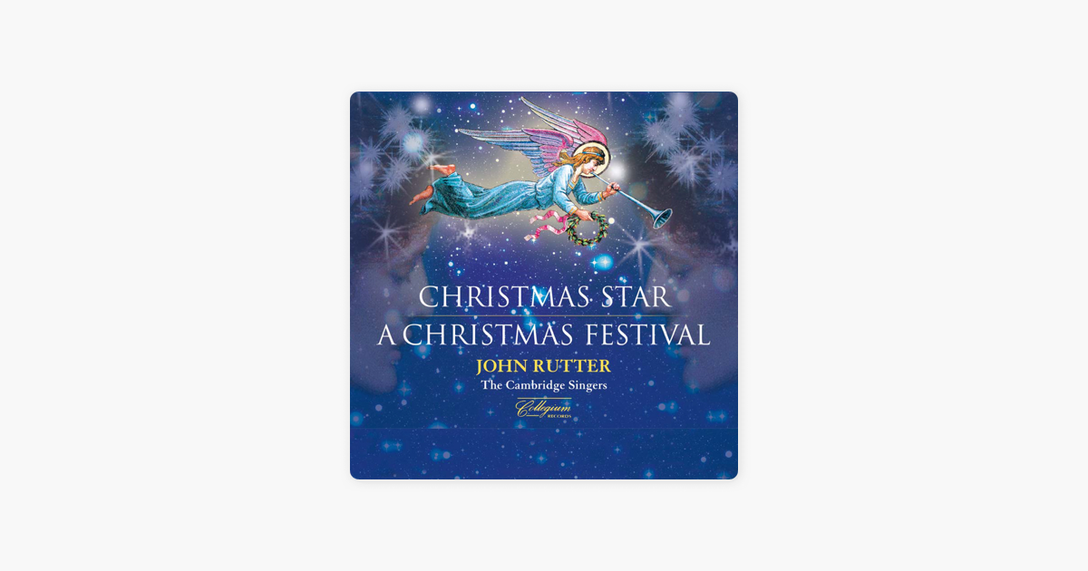 Christmas Star: A Christmas Festival by John Rutter & The Cambridge ...