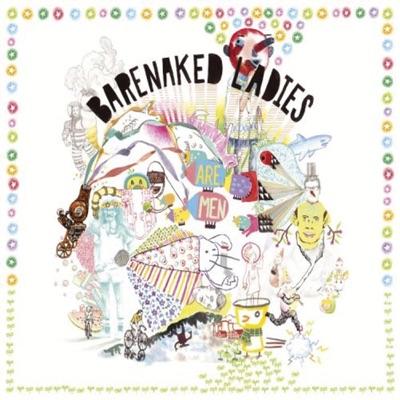 Barenaked Ladies Are Men - Barenaked Ladies