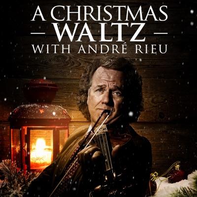 A Christmas Waltz with André Rieu - André Rieu