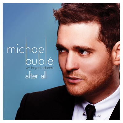 After All (feat. Bryan Adams) - Single - Michael Bublé