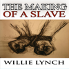Willie Lynch - The Willie Lynch Letter and the Making of a Slave (Unabridged)  artwork