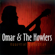 Hard Times in the Land of Plenty - Omar and the Howlers