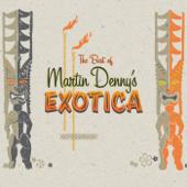 Best Of Martin Denny's Exotica-Martin Denny