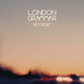 Hey Now - London Grammar
