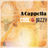 A Cappella - COOL&JAZZY