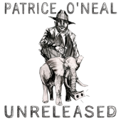 Unreleased-Patrice O'Neal